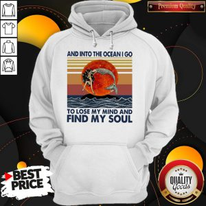 Mermaid Sunset And Into The Ocean I Go To Lose My Mind And Find My Soul Hoodie