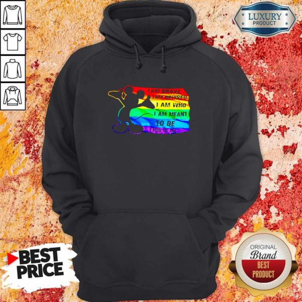 Mickey Mouse LGBT I Am Brave Bruised Who Meant To Be This Is Me Hoodie