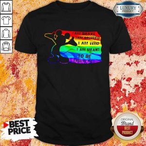 Mickey Mouse LGBT I Am Brave Bruised Who Meant To Be This Is Me Shirt