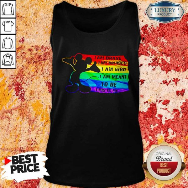 Mickey Mouse LGBT I Am Brave Bruised Who Meant To Be This Is Me Tank Top