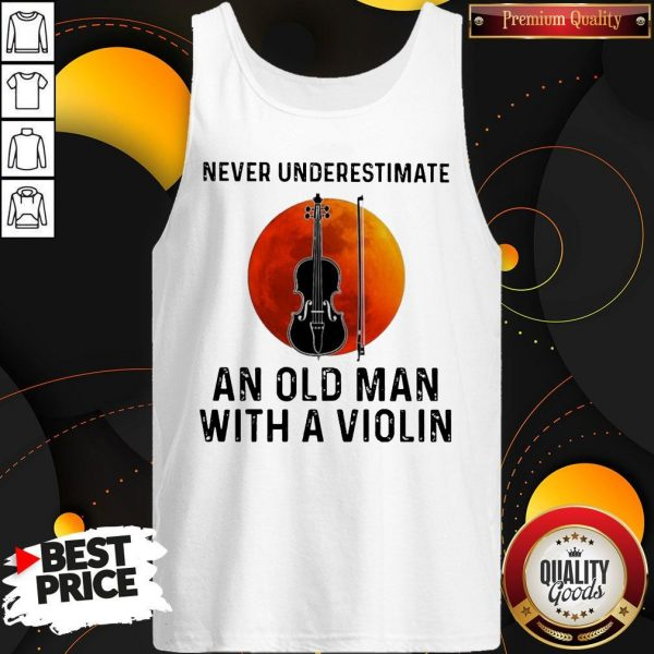 Never Underestimate An Old Man With A Violin Tank Top