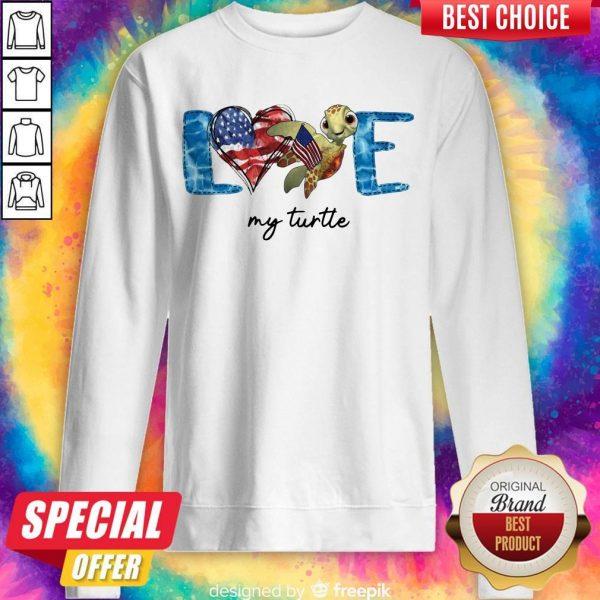 Official American Love My Turtle Sweatshirt