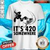 Official Astronaut It's 420 Somewhere Shirt