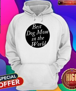 Official Best Dog Mom In The World Hoodie