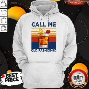 Official Call Me Old Fashioned Hoodie