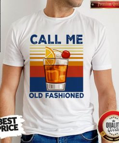 Official Call Me Old Fashioned Shirt