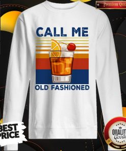 Official Call Me Old Fashioned Sweatshirt