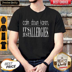 Official Calm Down Karen It's Just Allergies Shirt