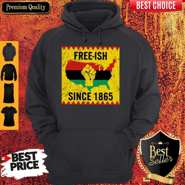 Official End Of Slavery Free Ish Since 1865 Hoodie