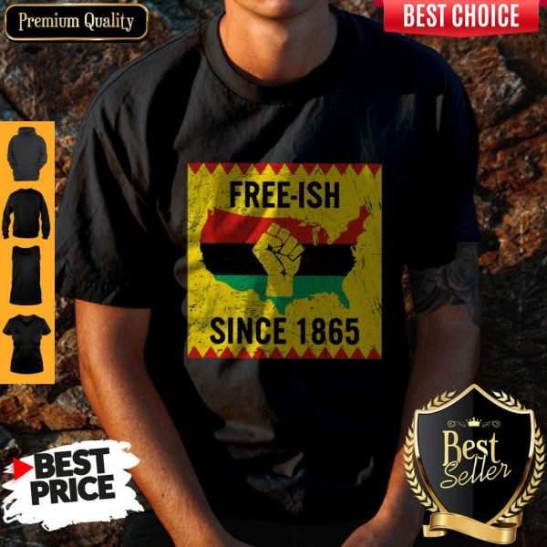 Official End Of Slavery Free Ish Since 1865 Shirt