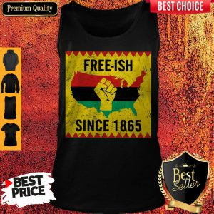 Official End Of Slavery Free Ish Since 1865 Tank Top