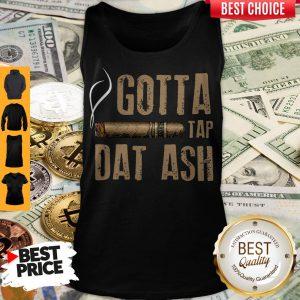 Official Gotta Tap Dat Ash Tank Top