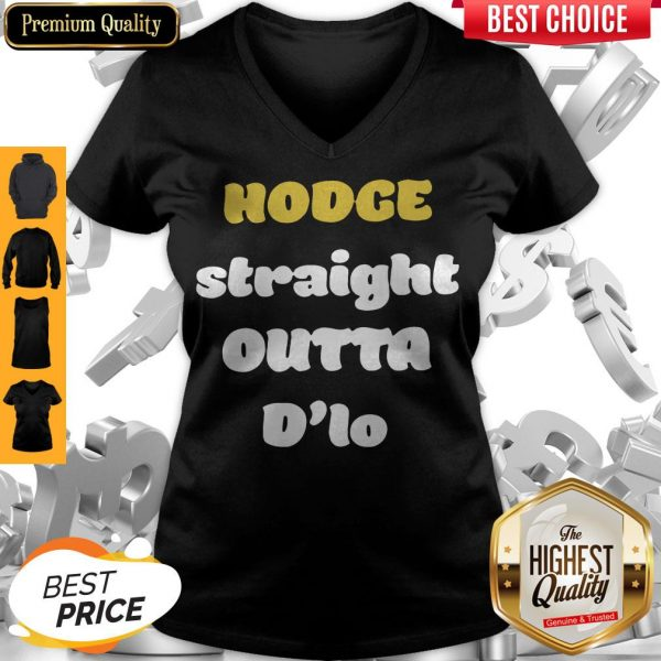 Official Hodge Straight Outta D'lo V-neck