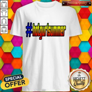 Official Hot Gurl Summer Shirt