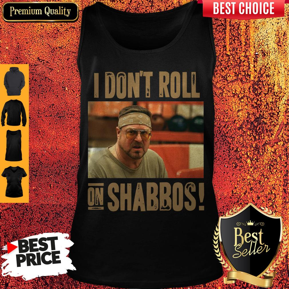Official I Don't Roll On Shabbos Big Lebowski John Goodman Tank Top