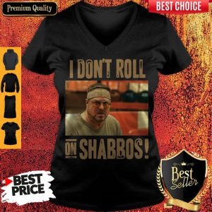 Official I Don't Roll On Shabbos Big Lebowski John Goodman V-neck