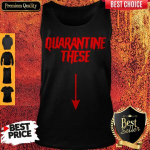 Official Quarantine These Tank Top