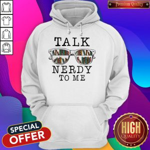 Official Talk Nerdy To Me Hoodie