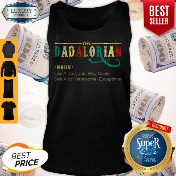 Official The Dadalorian Like A Dad Just Way Cooler Tank Top