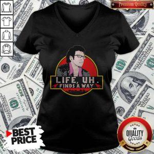 Original Jeff Goldblum Life Uh Finds A Way V-neck