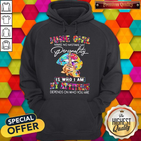 Peace Lips June Girl Make No Mistake My Personality Is Who I Am Hoodie