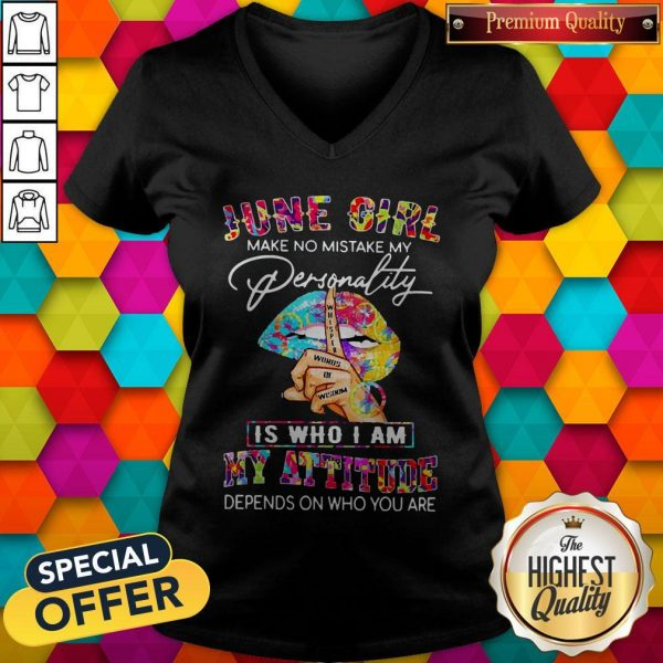 Peace Lips June Girl Make No Mistake My Personality Is Who I Am V-neck