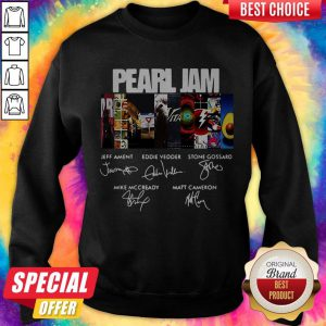 Pearl Jam Jeff Ament Eddie Vedder Stone Gossard Mike Mccready Matt Cameron Sweatshirt