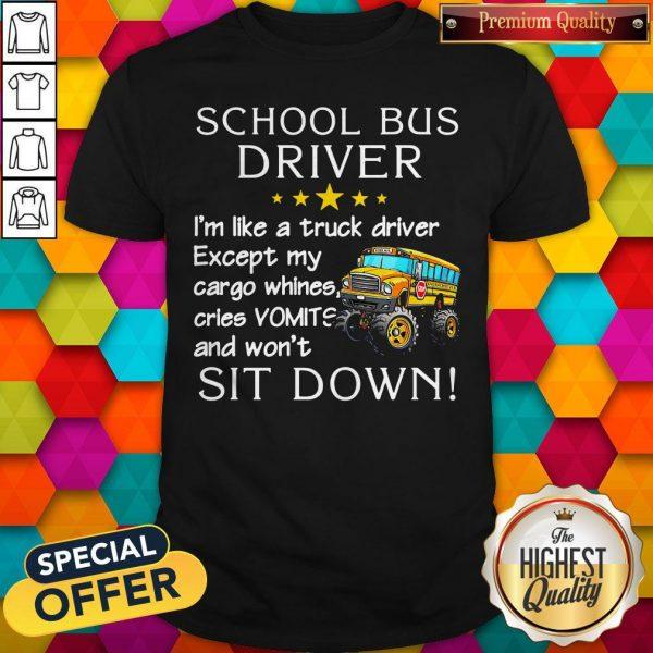 School Bus Driver I'm Like A Truck Driver Shirt