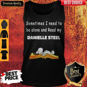 Snoopy Sometimes I Need To Be Alone And Read My Danielle Steel Tank Top