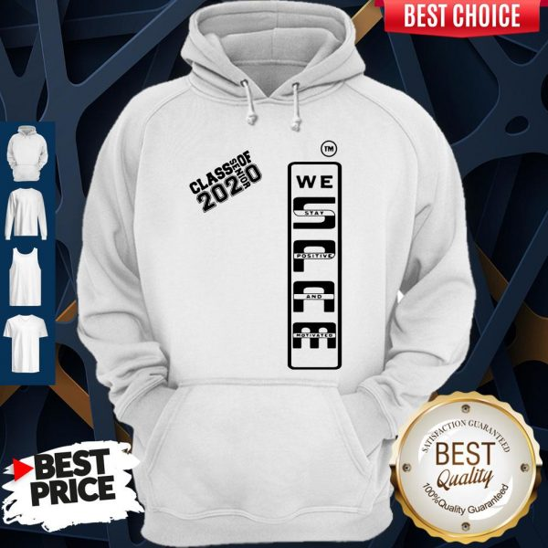 Spam 2020 Senior We Stay Positive And Motivated Hoodie