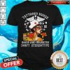 Tattooed Nurse Inked And Educated Don't Stereotype Books Flowers Shirt