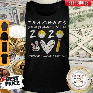 Teachers Quarantined 2020 Peace Love Teach Tank Top