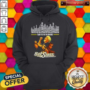 Thank You For The Memories Bob Seger Band Hoodie
