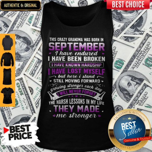 This Crazy Grandma Was Born Is September I Have Endured ShirtThis Crazy Grandma Was Born Is September I Have Endured Tank Top
