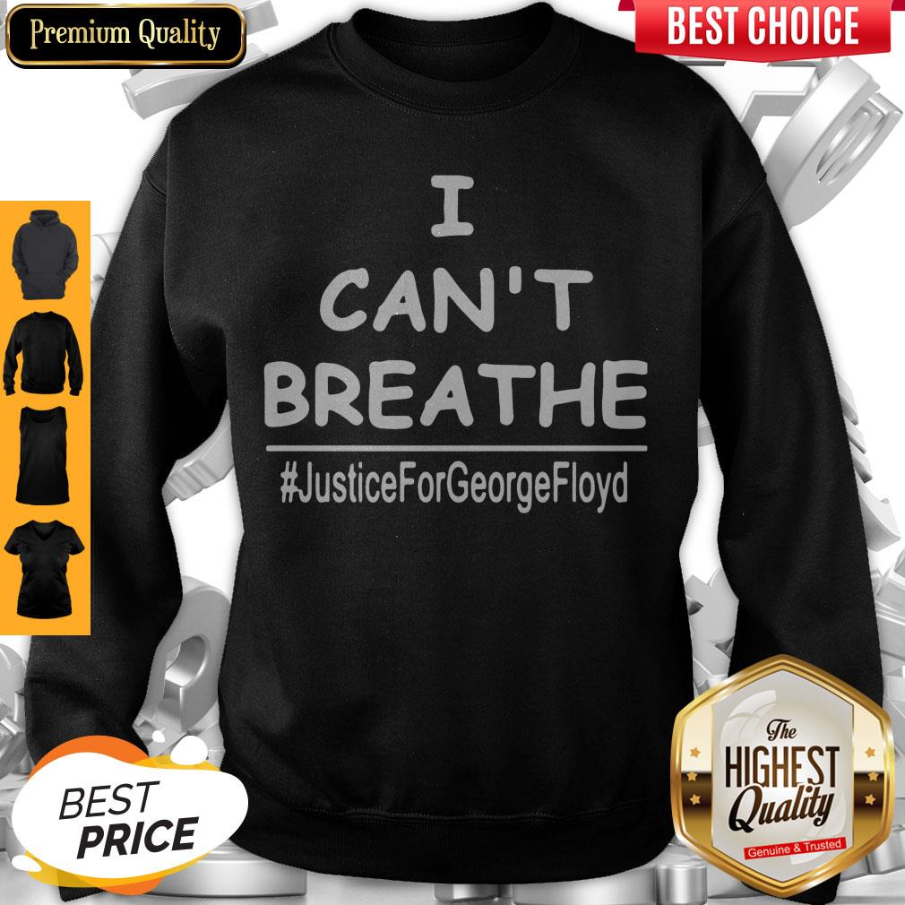 Top I Can't Breathe Justice For George Floyd Sweatshirt