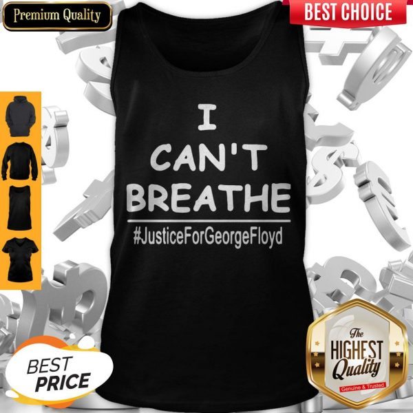Top I Can't Breathe Justice For George Floyd Tank Top