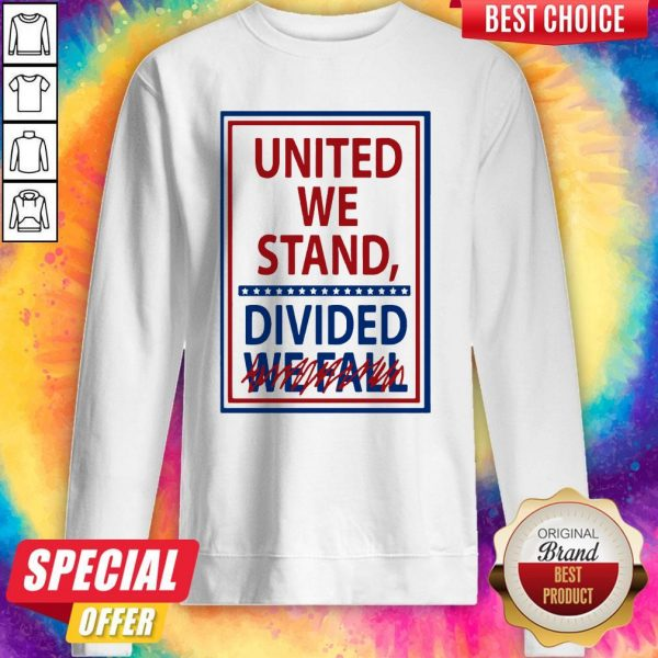 United We Stand Divided We Fall Not Sweatshirt