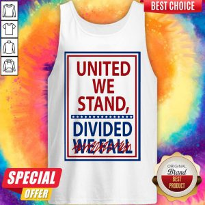 United We Stand Divided We Fall Not Tank Top