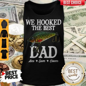 We Hooked The Best Dad Alex Sam Clover Tank Top