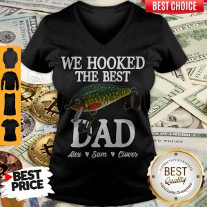 We Hooked The Best Dad Alex Sam Clover V-neck