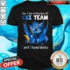 Yes I Am Member Of CSI Team Can't Stand Idiots Blue Dragon Shirt