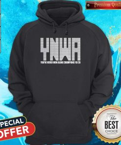 You've Never Won Alone Champions 19-20 Hoodie