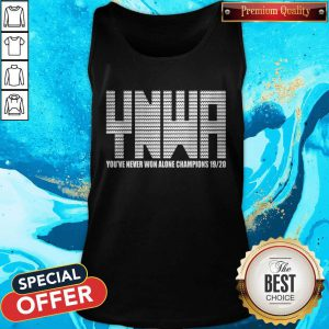 You've Never Won Alone Champions 19-20 Tank Top