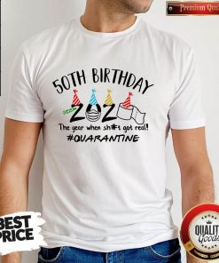50Th Birthday 2020 The Year When Sh#t Got Real #Quarantine Face Mask And Toilet Paper Shirt