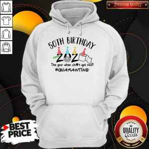 50Th Birthday 2020 The Year When Sh#t Got Real #Quarantine Face Mask And Toilet Paper Hoodie