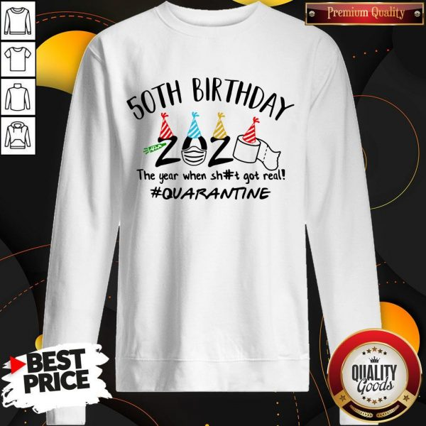 50Th Birthday 2020 The Year When Sh#t Got Real #Quarantine Face Mask And Toilet Paper Sweatshirt