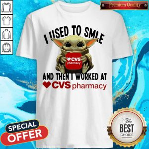 Baby Yoda Hug CVS Pharmacy I Used To Smile And Then I Worked At Shirt