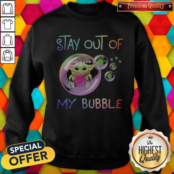 Baby Yoda Hug Tupperware Stay Out Of My Bubble Sweatshirt