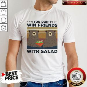 Bear You Don't Win Friends With Salad Vintage Shirt