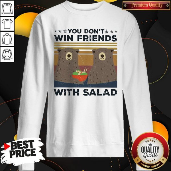 Bear You Don't Win Friends With Salad Vintage Sweatshirt